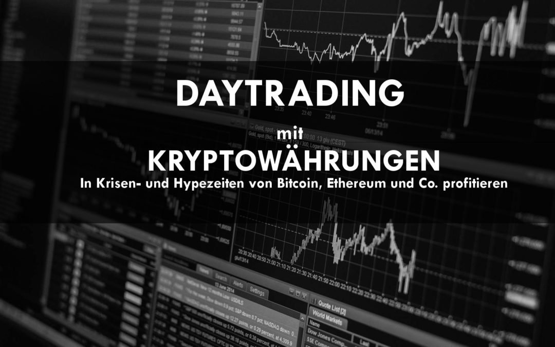 Daytrading mit Kryptowährungen – Von den Schwankungen von Bitcoin, Ethereum und Co. profitieren