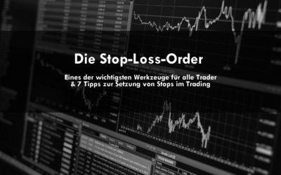Die Stop-Loss-Order: Eines der wichtigsten Werkzeuge für alle Trader & 7 Tipps zur richtigen Stop-Setzung